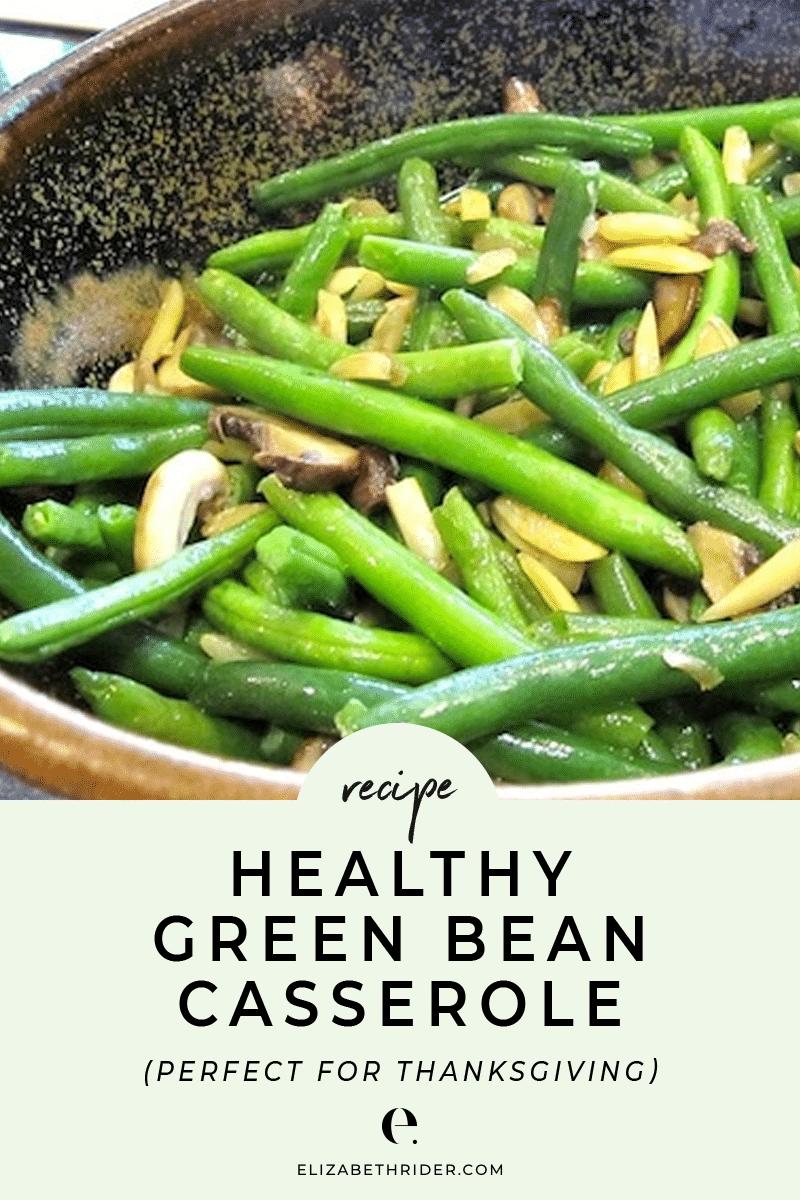 Thanksgiving Recipe Healthy Green Bean Casserole Remix