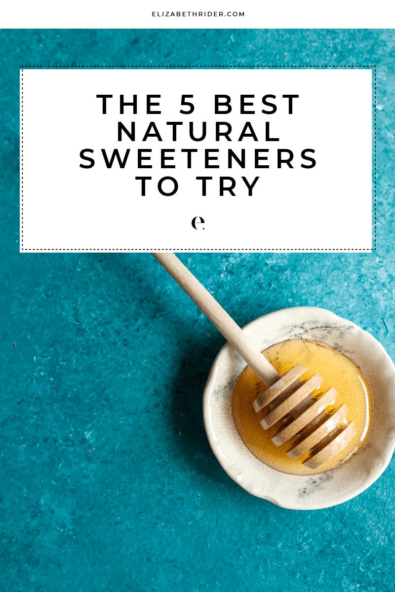 The 5 Best Natural Sweeteners | Elizabeth Rider