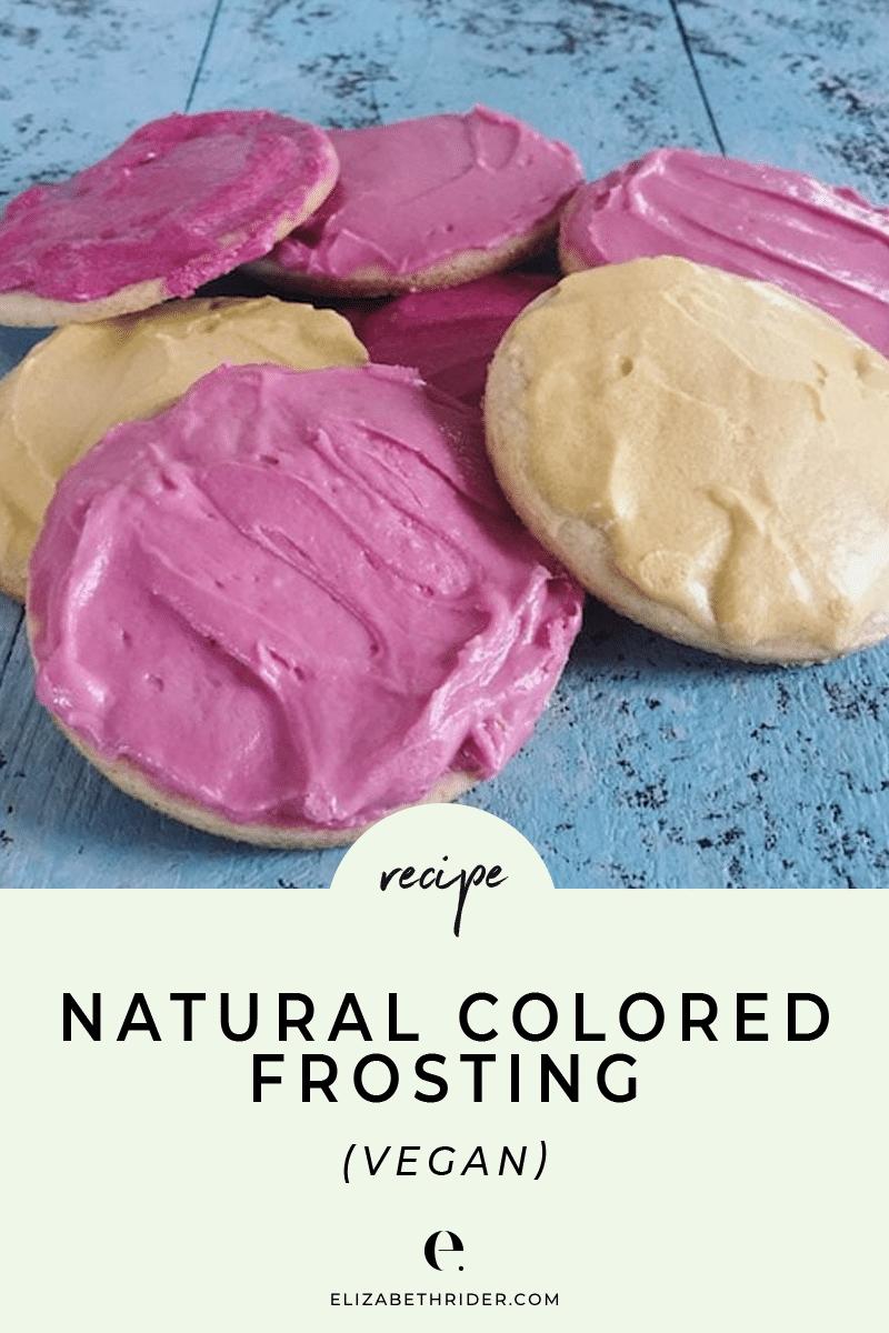 Natural Colored Frosting Recipe | Elizabeth Rider