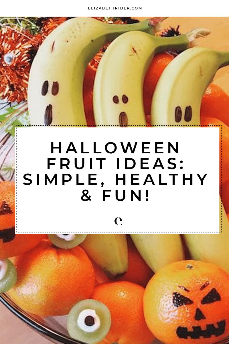 Halloween Fruit Ideas: Simple, Healthy & Fun! | Elizabeth Rider